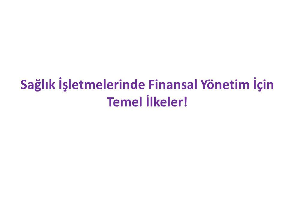 Sağlık İşletmelerinde Finansal Yönetim İçin Temel İlkeler!