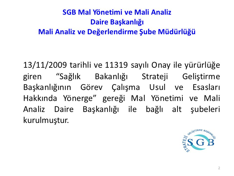 SGB Mal Yönetimi ve Mali Analiz Daire Başkanlığı Mali Analiz ve Değerlendirme Şube Müdürlüğü