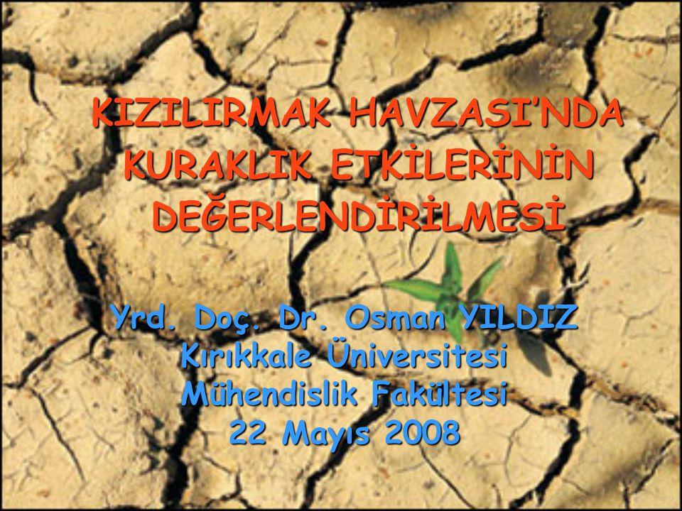 KIZILIRMAK HAVZASI'NDA KURAKLIK ETKİLERİNİN DEĞERLENDİRİLMESİ