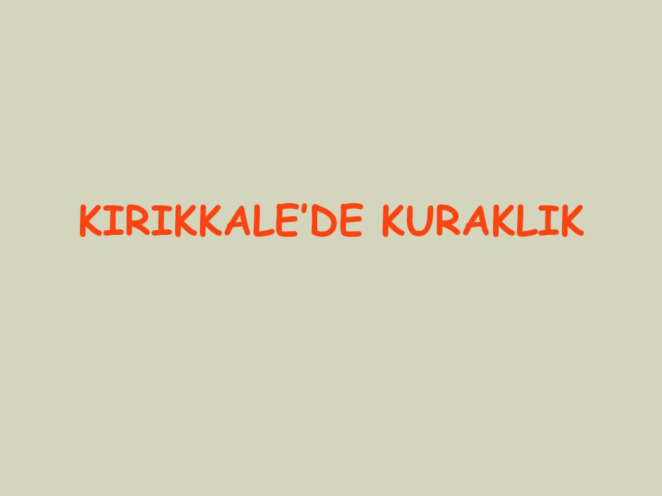 KIRIKKALE'DE KURAKLIK