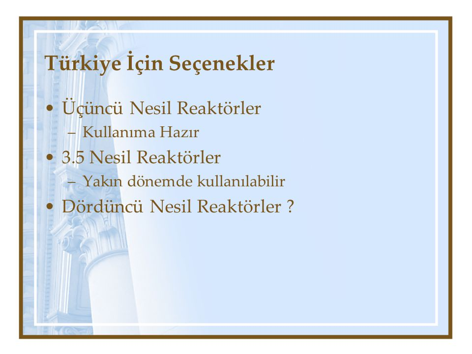 Türkiye İçin Seçenekler
