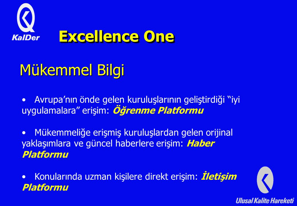 Excellence One Mükemmel Bilgi
