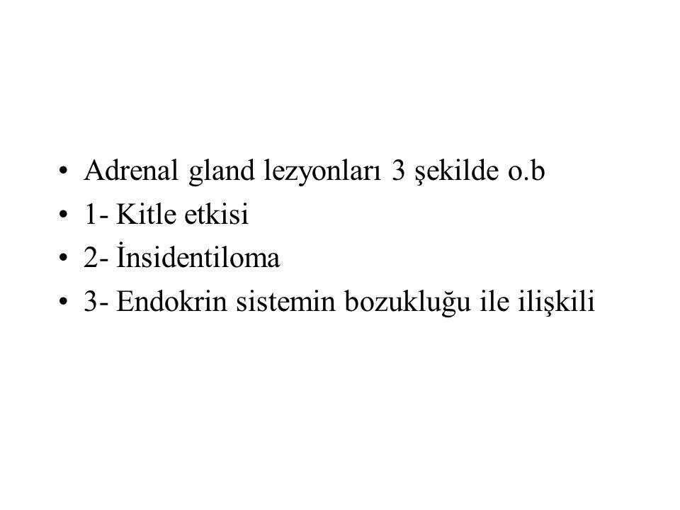 Adrenal gland lezyonları 3 şekilde o.b