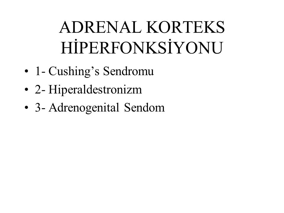 ADRENAL KORTEKS HİPERFONKSİYONU