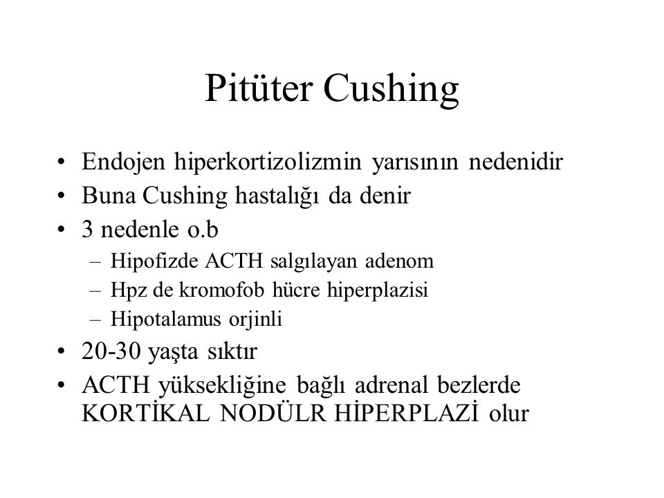 Pitüter Cushing Endojen hiperkortizolizmin yarısının nedenidir