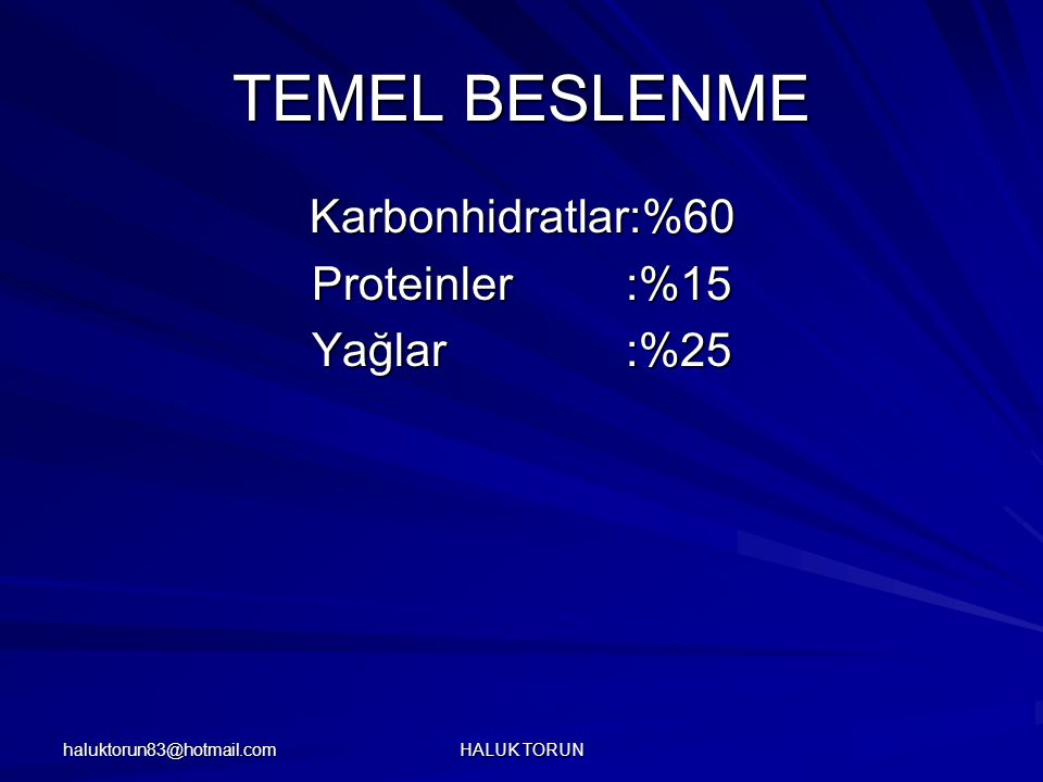 TEMEL BESLENME Karbonhidratlar:%60 Proteinler :%15 Yağlar :%25