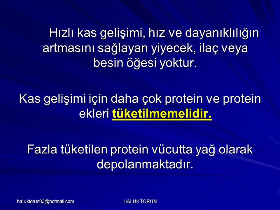 Kas gelişimi için daha çok protein ve protein ekleri tüketilmemelidir.