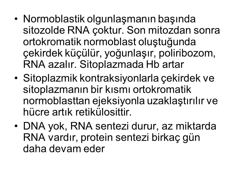 Normoblastik olgunlaşmanın başında sitozolde RNA çoktur