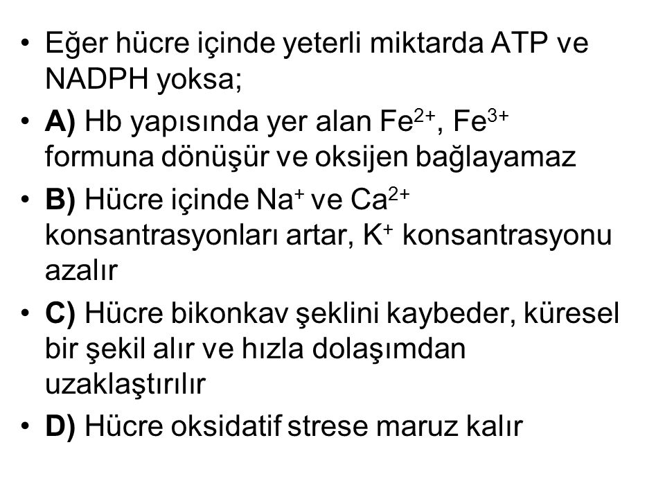 Eğer hücre içinde yeterli miktarda ATP ve NADPH yoksa;