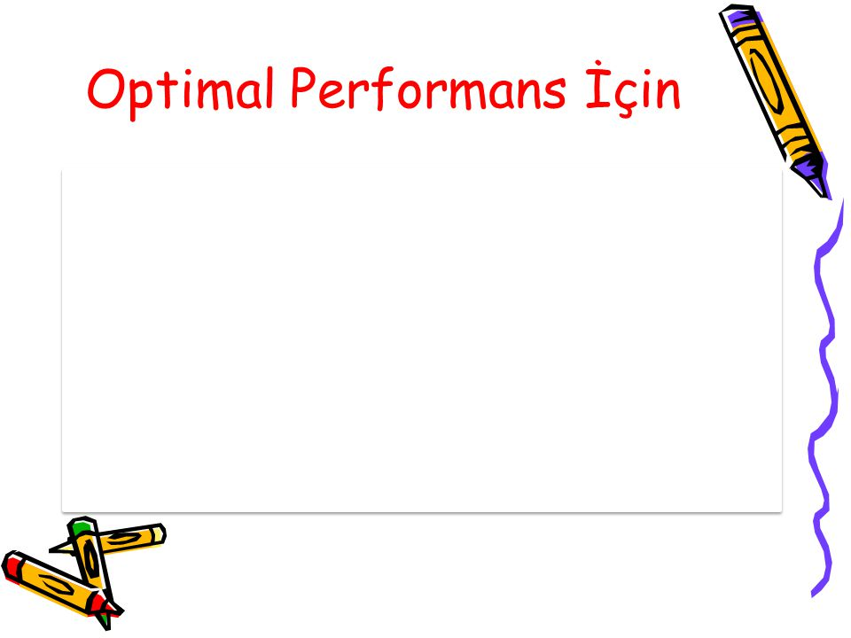 Optimal Performans İçin