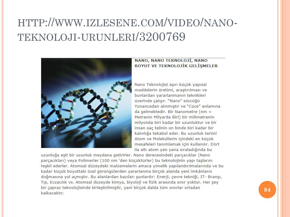 http://www.izlesene.com/video/nano-teknoloji-urunleri/3200769