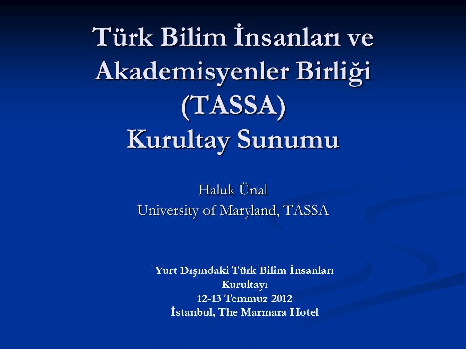 Türk Bilim İnsanları ve Akademisyenler Birliği (TASSA) Kurultay Sunumu