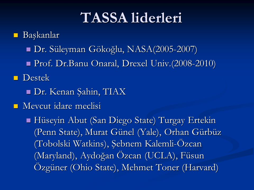 TASSA liderleri Başkanlar Dr. Süleyman Gökoğlu, NASA(2005-2007)