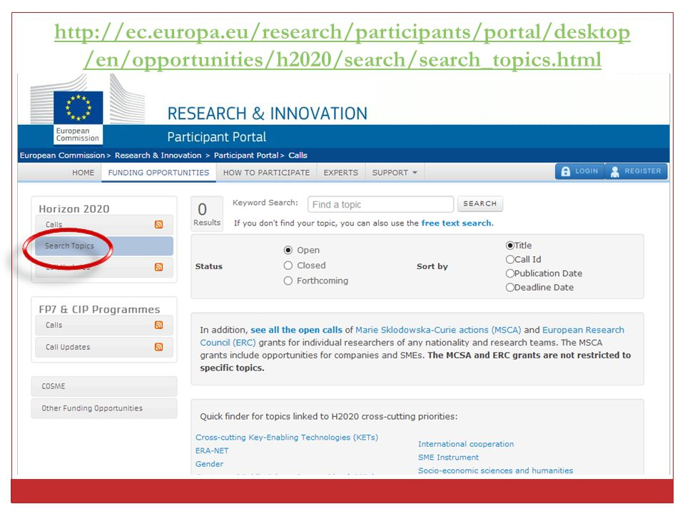 http://ec.europa.eu/research/participants/portal/desktop/en/opportunities/h2020/search/search_topics.html