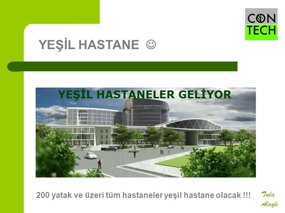 YEŞİL HASTANE  200 yatak ve üzeri tüm hastaneler yeşil hastane olacak !!! Tuba Alaylı