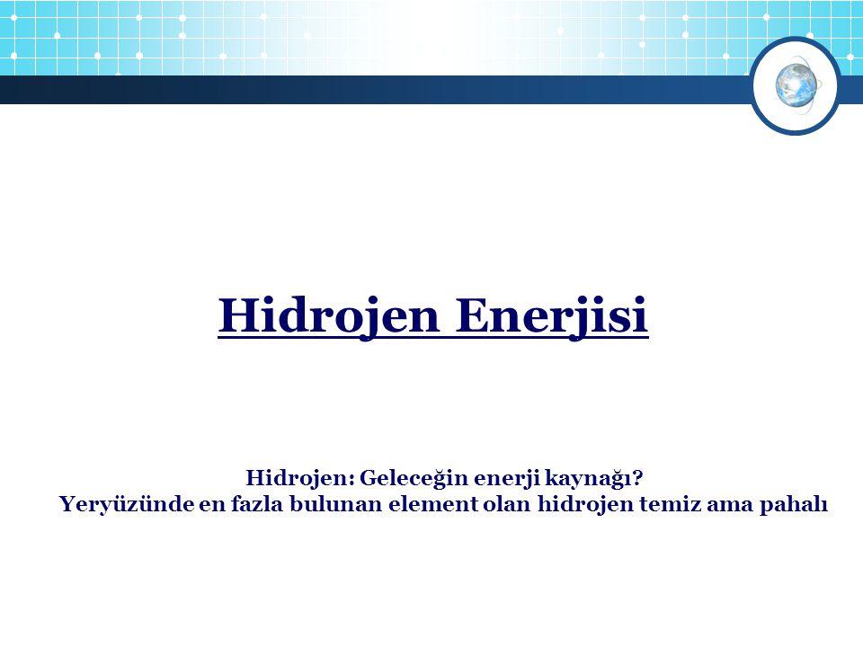 Hidrojen Enerjisi 1 4 Hidrojen: Geleceğin enerji kaynağı