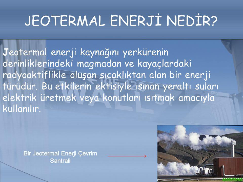 JEOTERMAL ENERJİ NEDİR