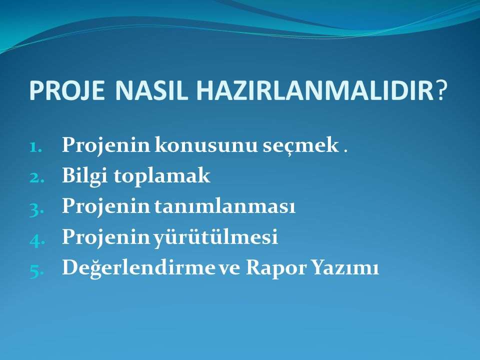 PROJE NASIL HAZIRLANMALIDIR