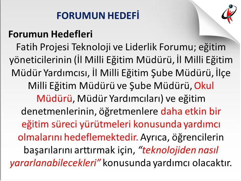 FORUMUN HEDEFİ Forumun Hedefleri.
