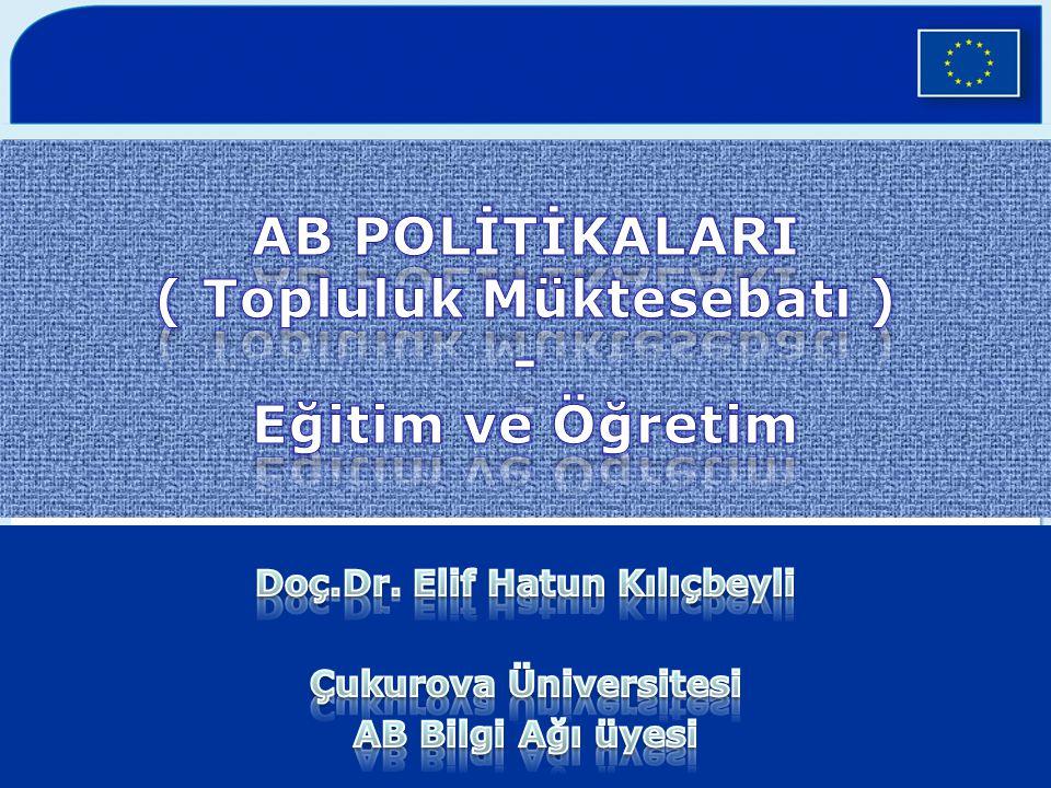AB POLİTİKALARI ( Topluluk Müktesebatı ) - Eğitim ve Öğretim