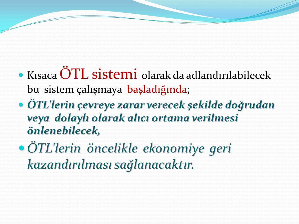 ÖTL lerin öncelikle ekonomiye geri kazandırılması sağlanacaktır.