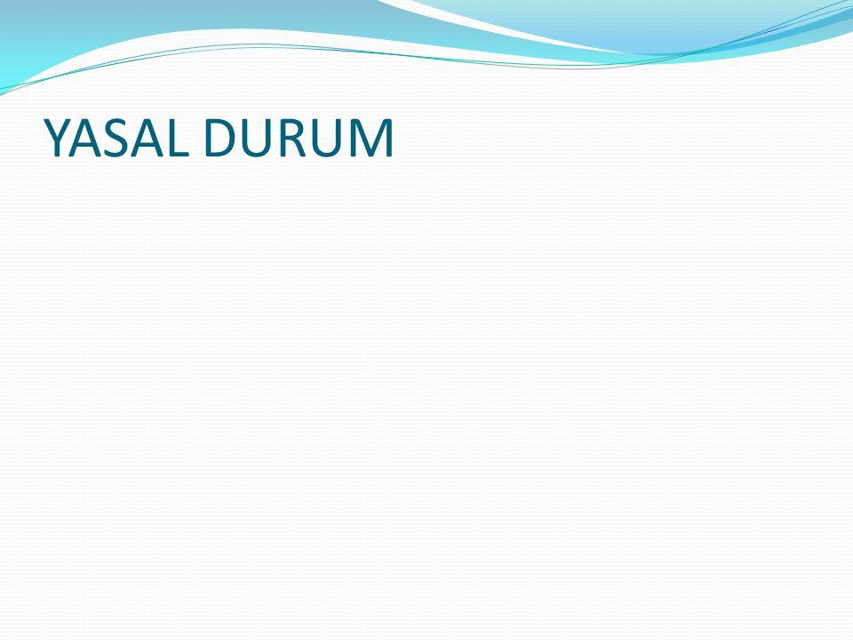 YASAL DURUM