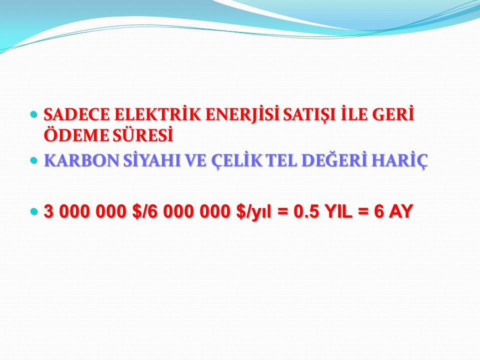 SADECE ELEKTRİK ENERJİSİ SATIŞI İLE GERİ ÖDEME SÜRESİ