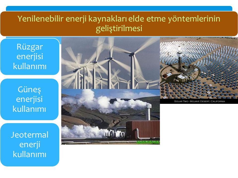 Yenilenebilir enerji kaynakları elde etme yöntemlerinin geliştirilmesi