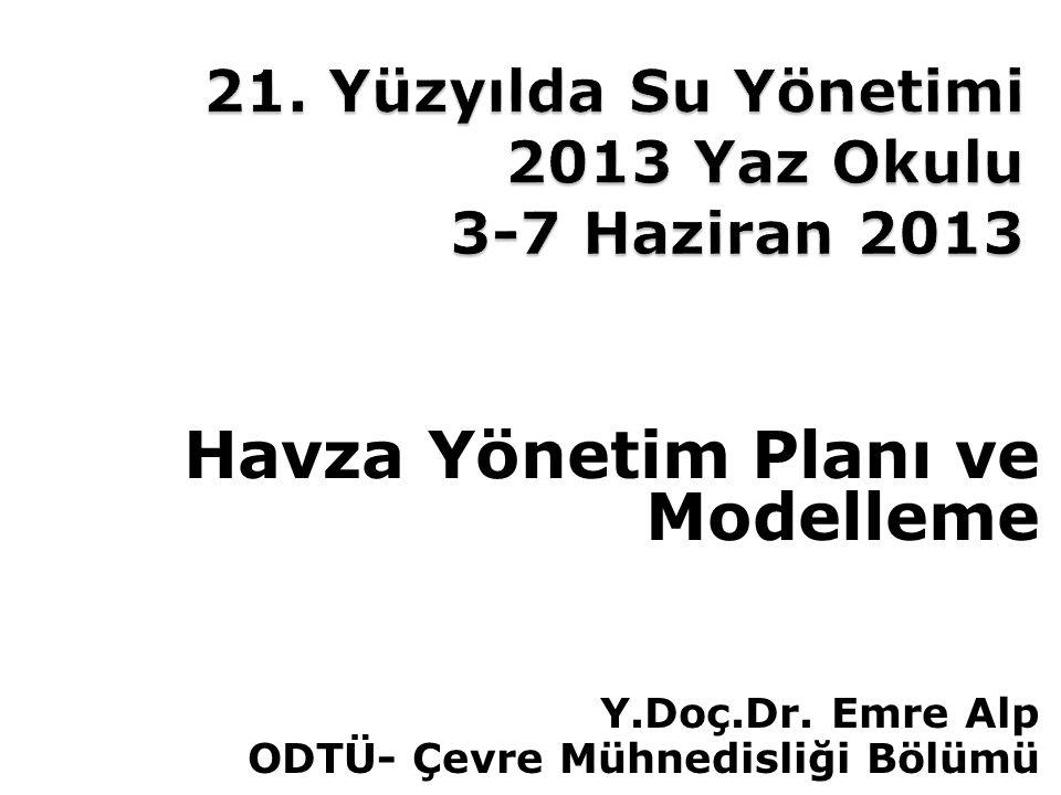 21. Yüzyılda Su Yönetimi 2013 Yaz Okulu 3-7 Haziran 2013