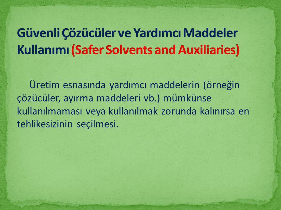 Güvenli Çözücüler ve Yardımcı Maddeler Kullanımı (Safer Solvents and Auxiliaries)