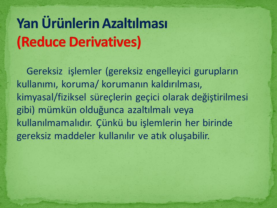 Yan Ürünlerin Azaltılması (Reduce Derivatives)