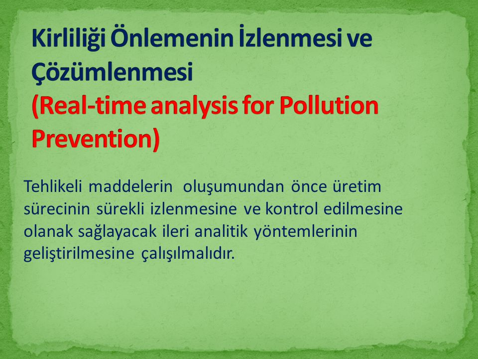 Kirliliği Önlemenin İzlenmesi ve Çözümlenmesi (Real-time analysis for Pollution Prevention)