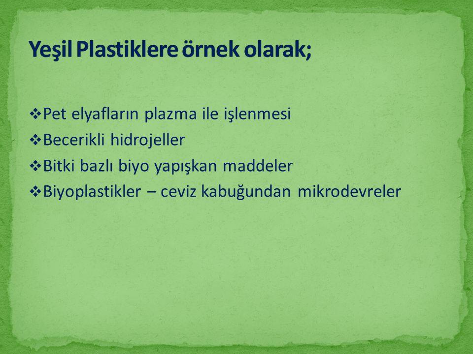 Yeşil Plastiklere örnek olarak;