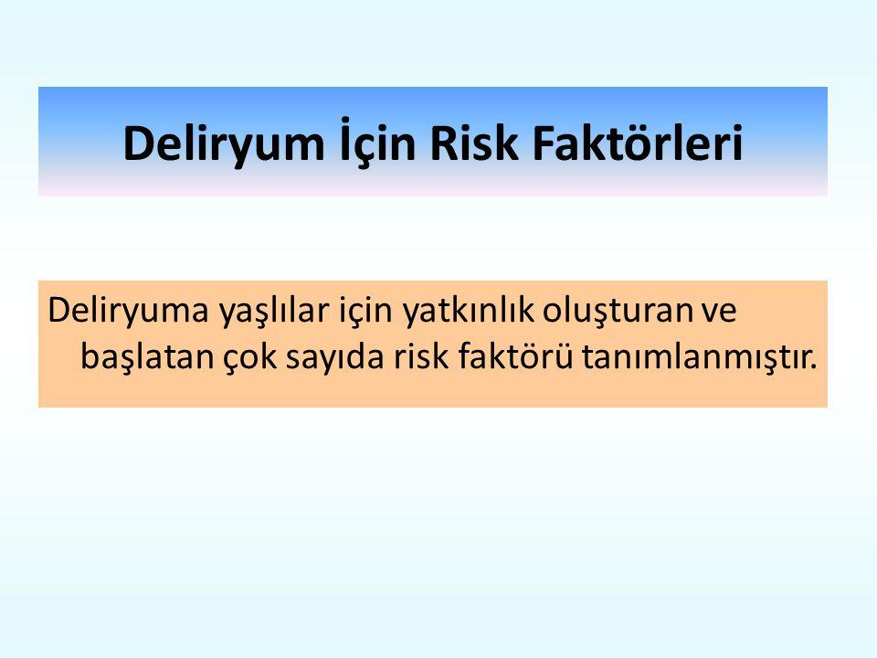 Deliryum İçin Risk Faktörleri
