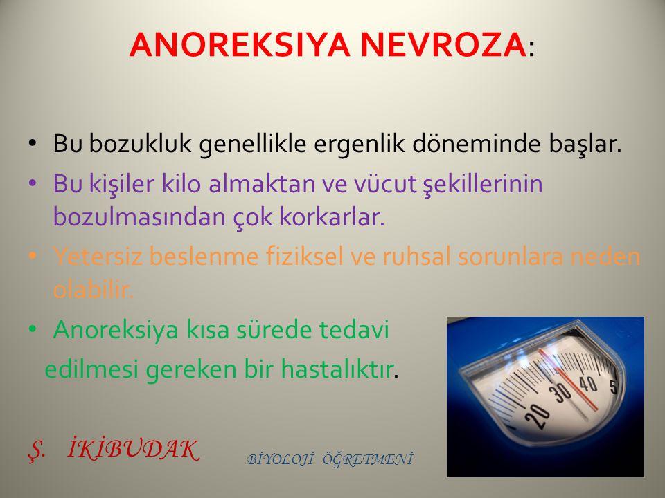 anoreksiya nevroza: Bu bozukluk genellikle ergenlik döneminde başlar.