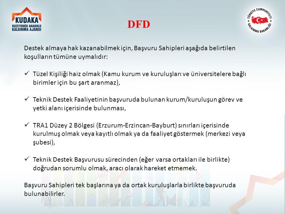 DFD Destek almaya hak kazanabilmek için, Başvuru Sahipleri aşağıda belirtilen koşulların tümüne uymalıdır: