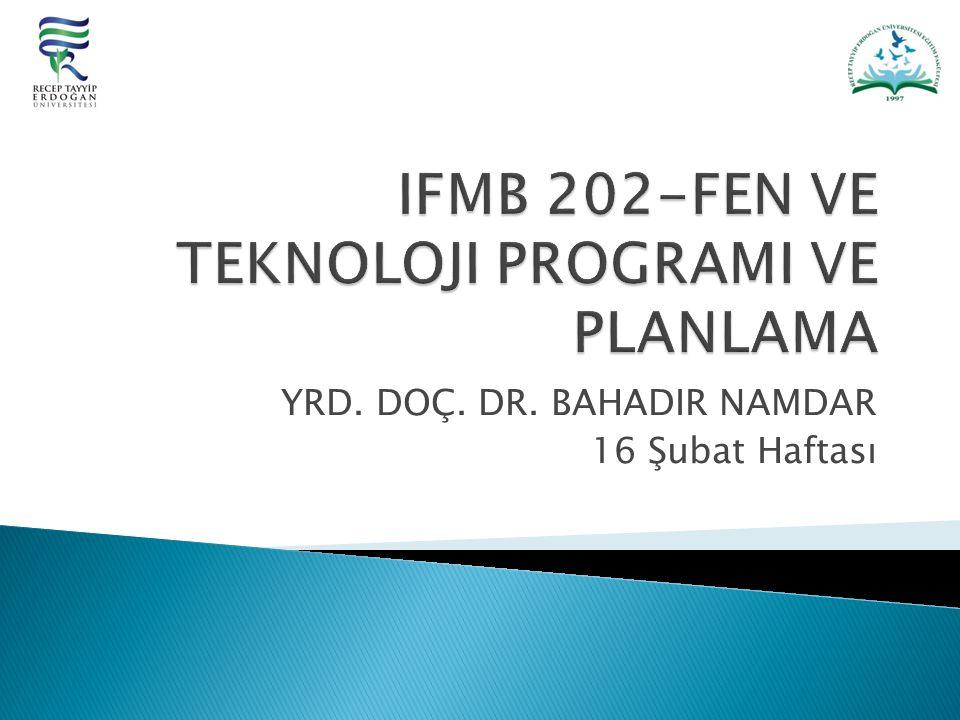 IFMB 202-FEN VE TEKNOLOJI PROGRAMI VE PLANLAMA