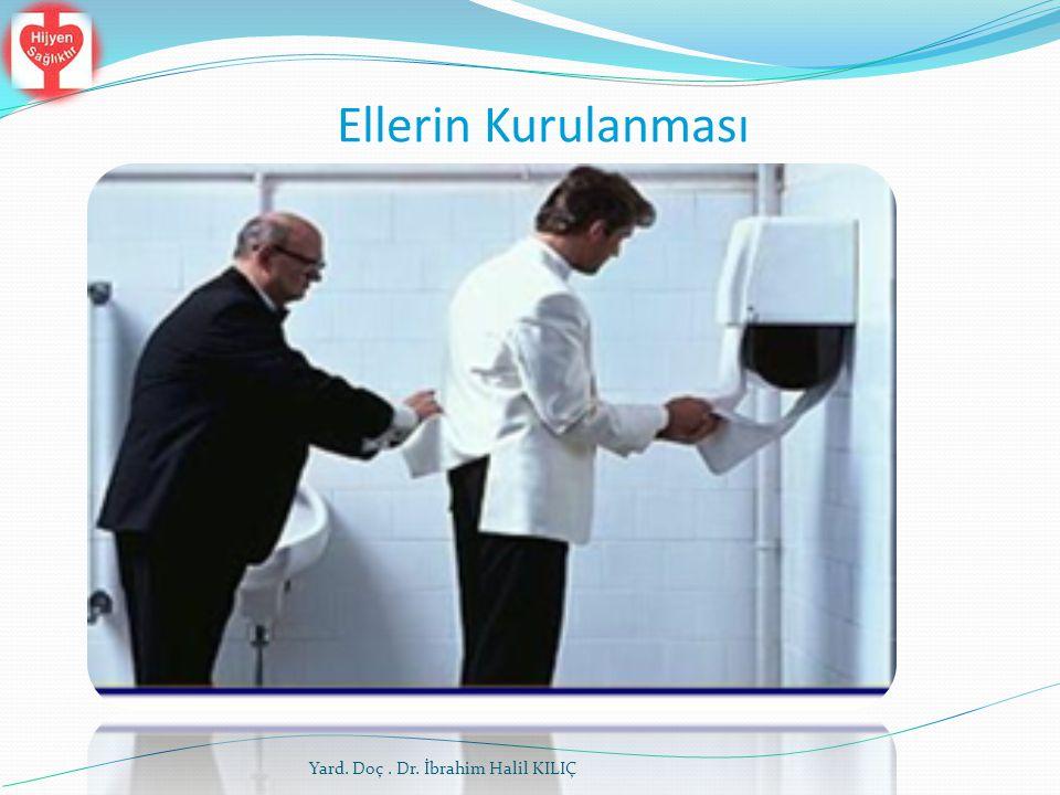 Ellerin Kurulanması Yard. Doç . Dr. İbrahim Halil KILIÇ