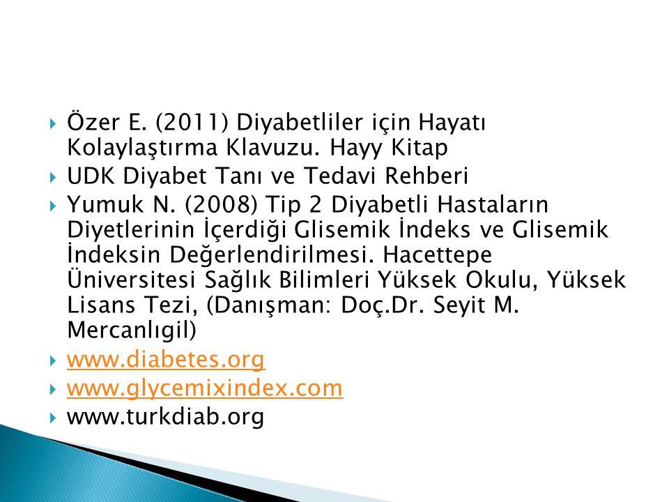 Özer E. (2011) Diyabetliler için Hayatı Kolaylaştırma Klavuzu