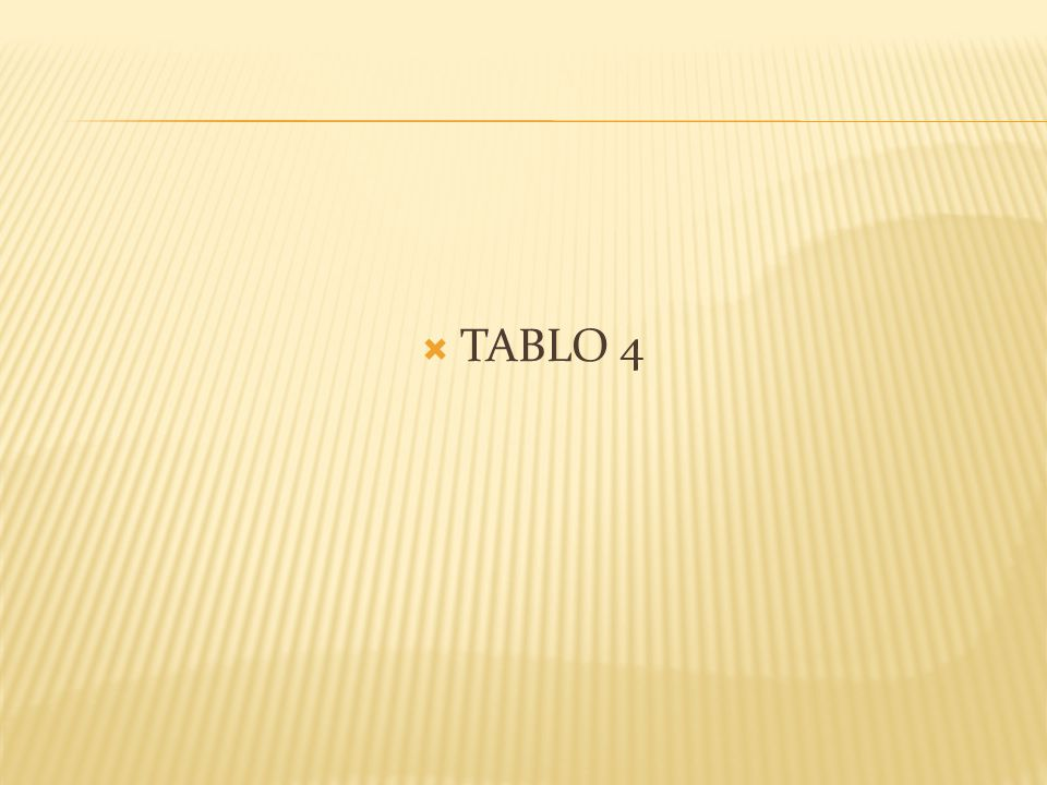 TABLO 4