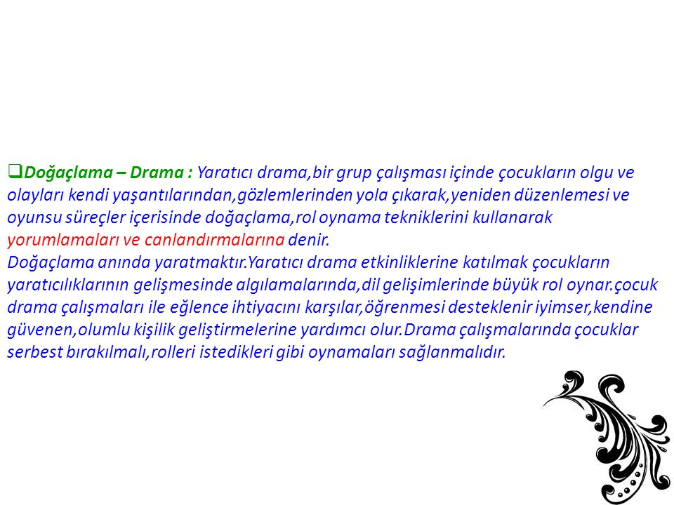 Doğaçlama – Drama : Yaratıcı drama,bir grup çalışması içinde çocukların olgu ve