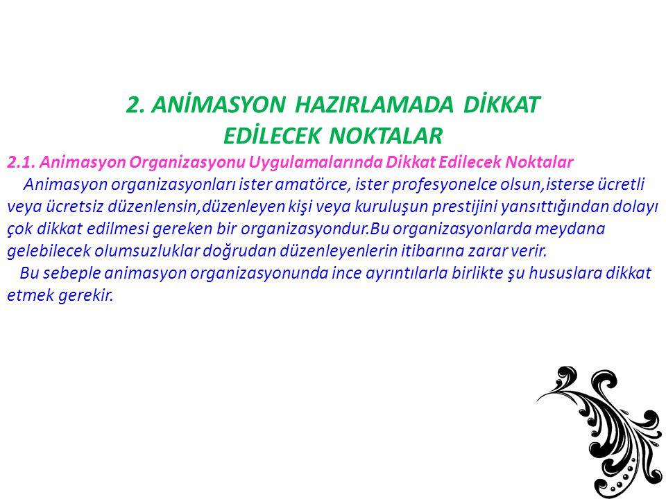 2. ANİMASYON HAZIRLAMADA DİKKAT