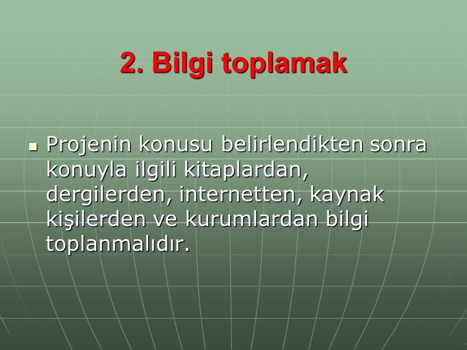 2. Bilgi toplamak