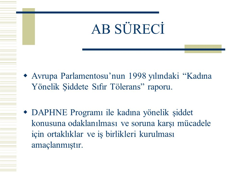 AB SÜRECİ Avrupa Parlamentosu'nun 1998 yılındaki Kadına Yönelik Şiddete Sıfır Tölerans raporu.