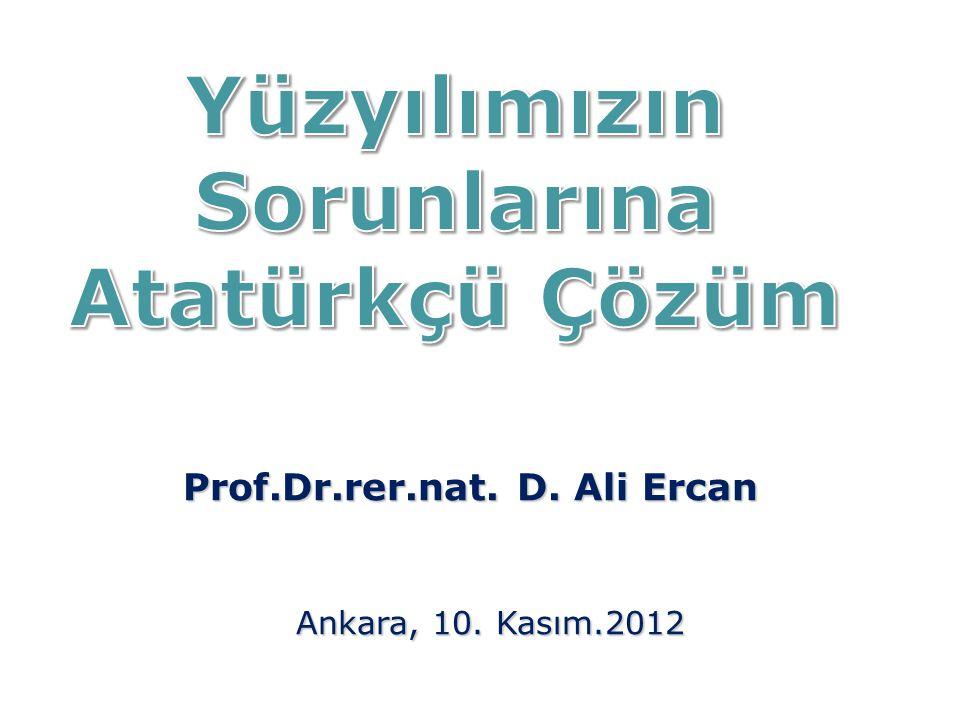 Yüzyılımızın Sorunlarına Prof.Dr.rer.nat. D. Ali Ercan