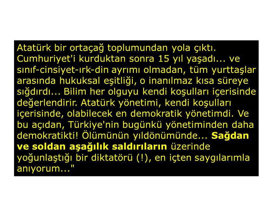 Atatürk bir ortaçağ toplumundan yola çıktı