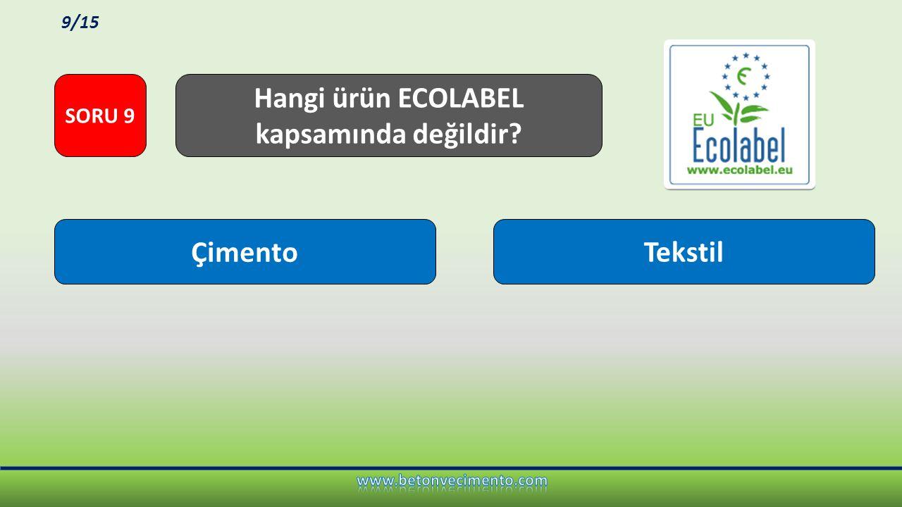 Hangi ürün ECOLABEL kapsamında değildir