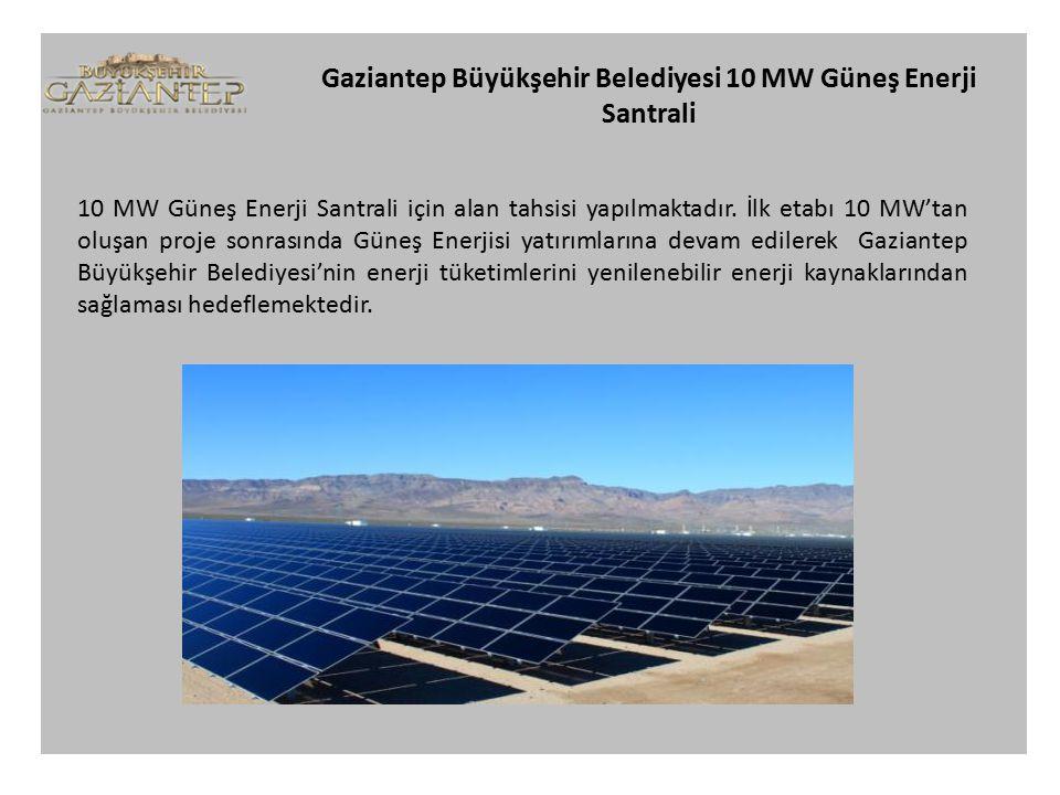 Gaziantep Büyükşehir Belediyesi 10 MW Güneş Enerji Santrali