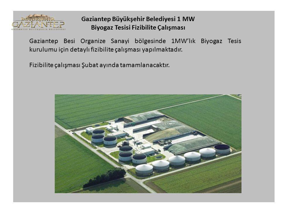 Gaziantep Büyükşehir Belediyesi 1 MW Biyogaz Tesisi Fizibilite Çalışması