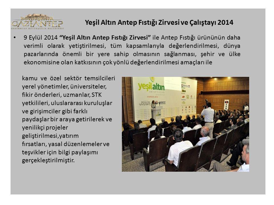 Yeşil Altın Antep Fıstığı Zirvesi ve Çalıştayı 2014